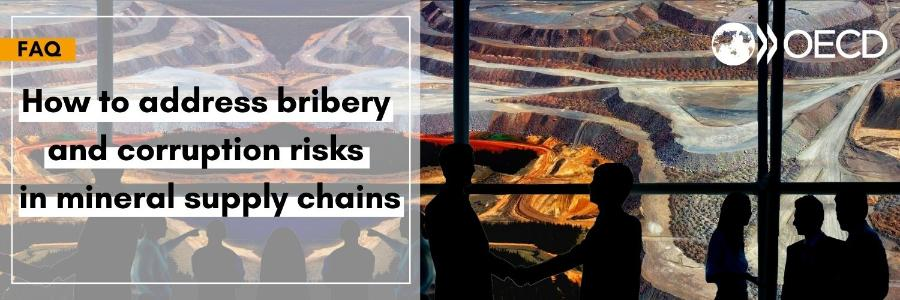 How to address bribery and corruption risks in mineral supply chains