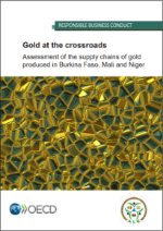 Gold at the crossroad: Assessment of the supply chains of gold produced in Burkina Faso, Mali and Niger